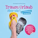 Buch: TRAUM:URLAUB – ABER WIE?